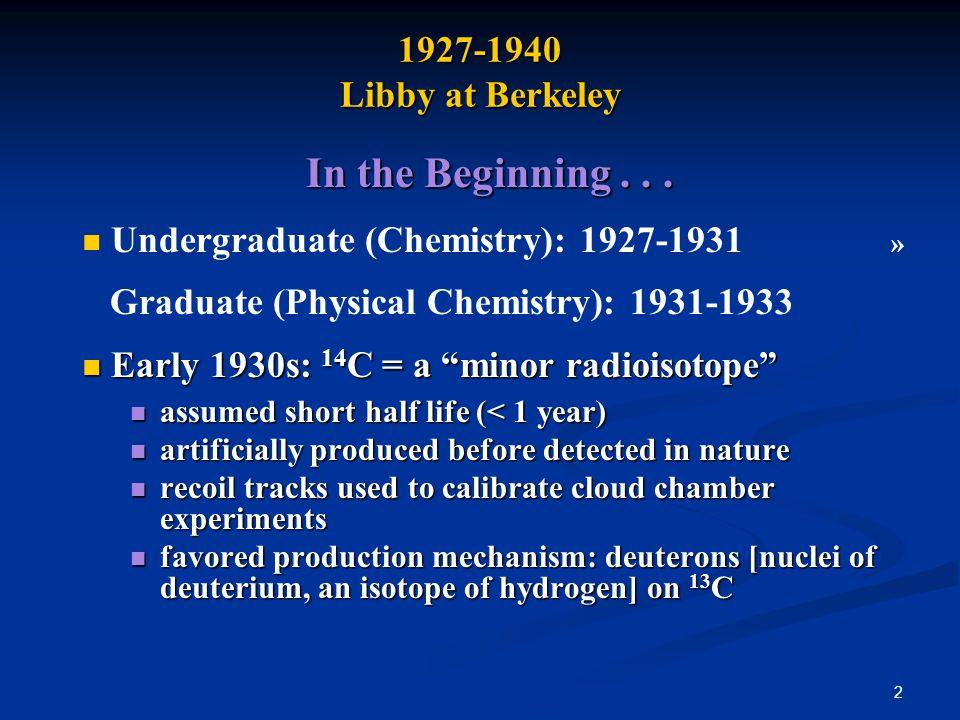 3 1927-1940 Libby at Berkeley Ernest O.Lawrence Ernest O.