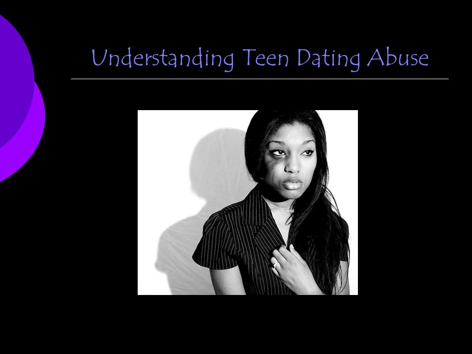 Understanding Teen Dating Abuse