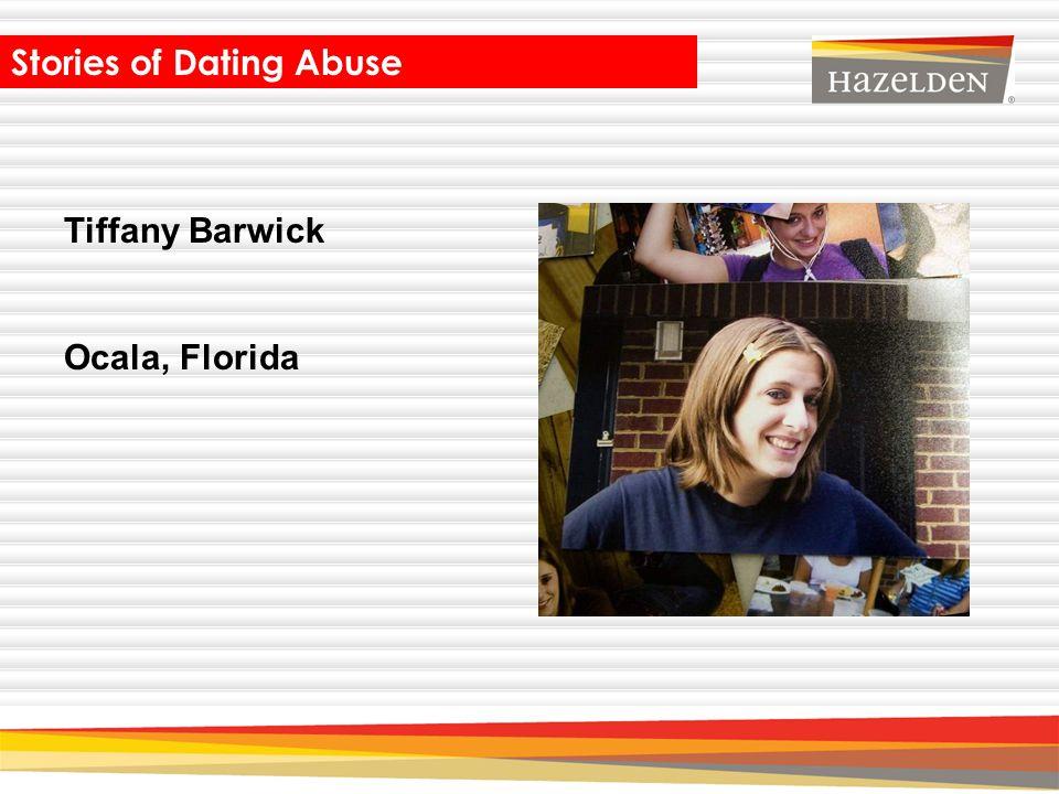 Closing Stories of Dating Abuse Tiffany Barwick Ocala, Florida