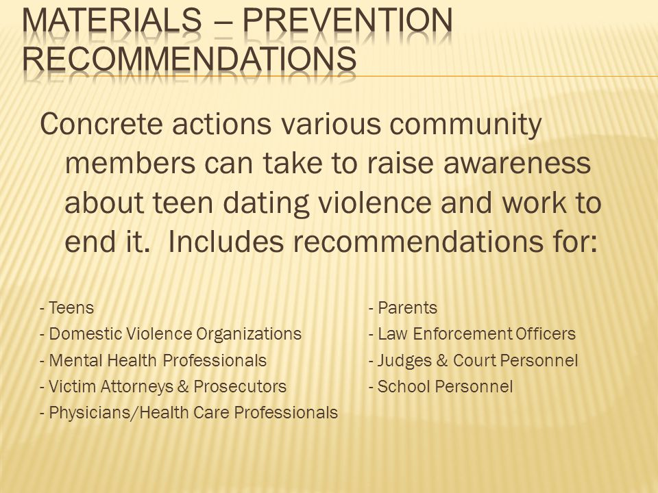 Concrete actions various community members can take to raise awareness about teen dating violence and work to end it. Includes recommendations for: -