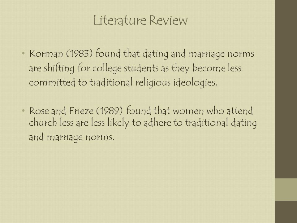 Literature Review Korman (1983) found that dating and marriage norms are shifting for college students as they become less committed to traditional religious ideologies.