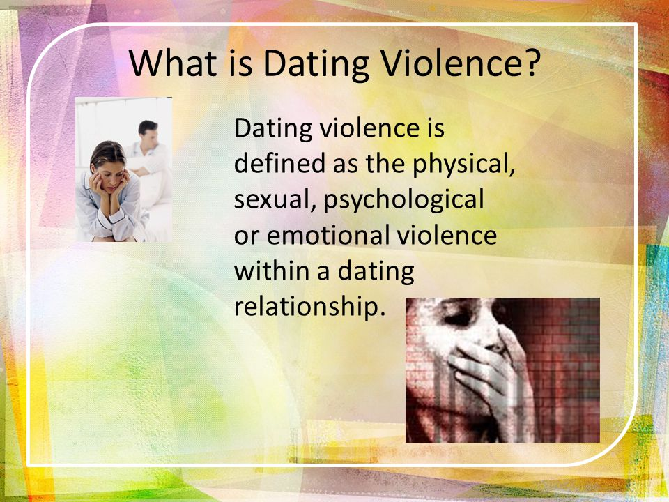 Examples of Abuse in Dating Relationships Include: Emotional Abuse: Making a Partner Feel Insecure: name calling; put downs; criticisms; humiliating; attacking the person s capabilities; saying Nobody wants you.