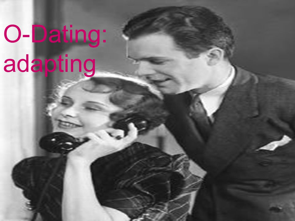 O-Dating: adapting