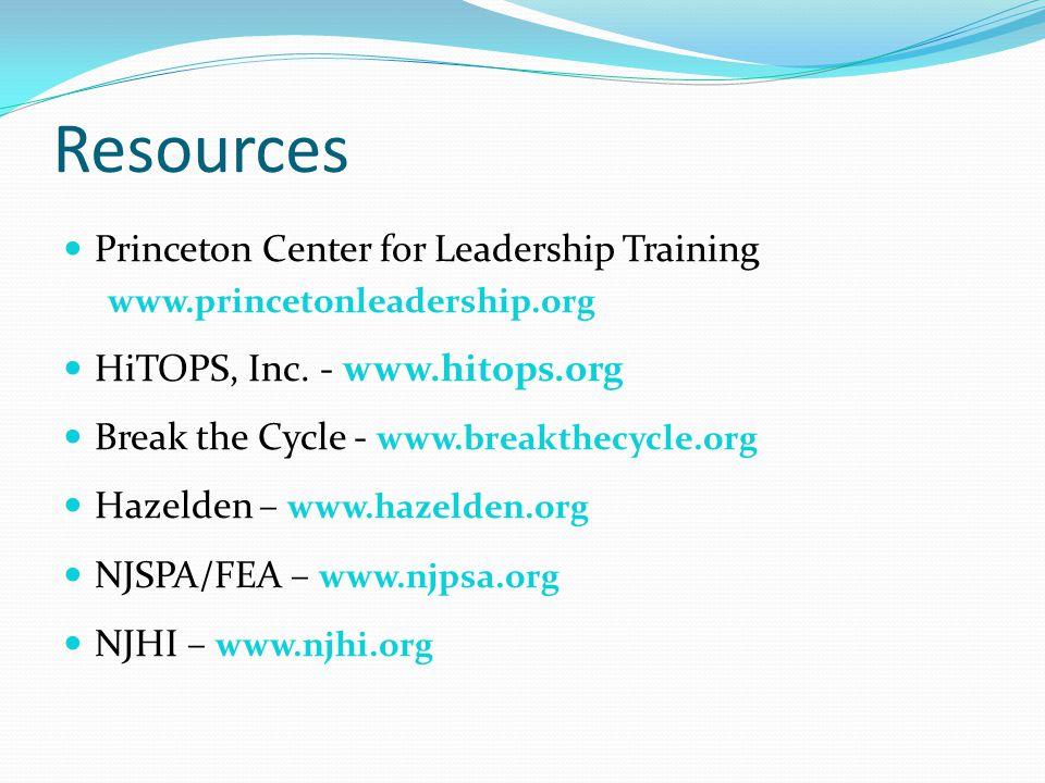 Resources Princeton Center for Leadership Training www.princetonleadership.org HiTOPS, Inc.
