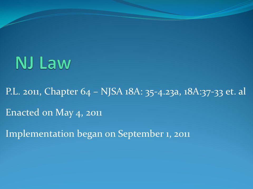 P.L.2011, Chapter 64 – NJSA 18A: 35-4.23a, 18A:37-33 et.
