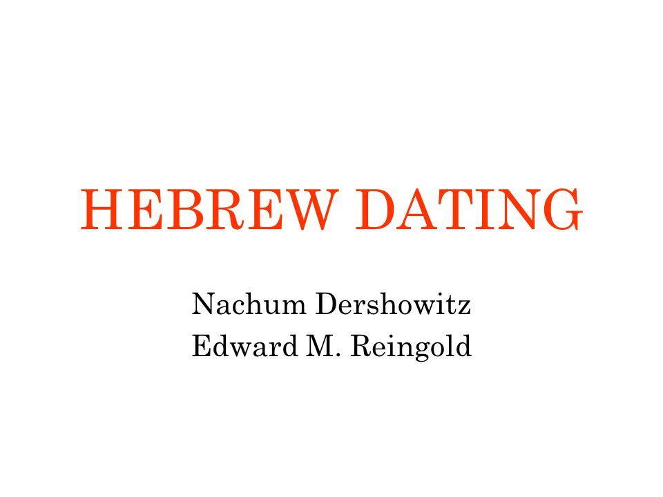 HEBREW DATING Nachum Dershowitz Edward M. Reingold