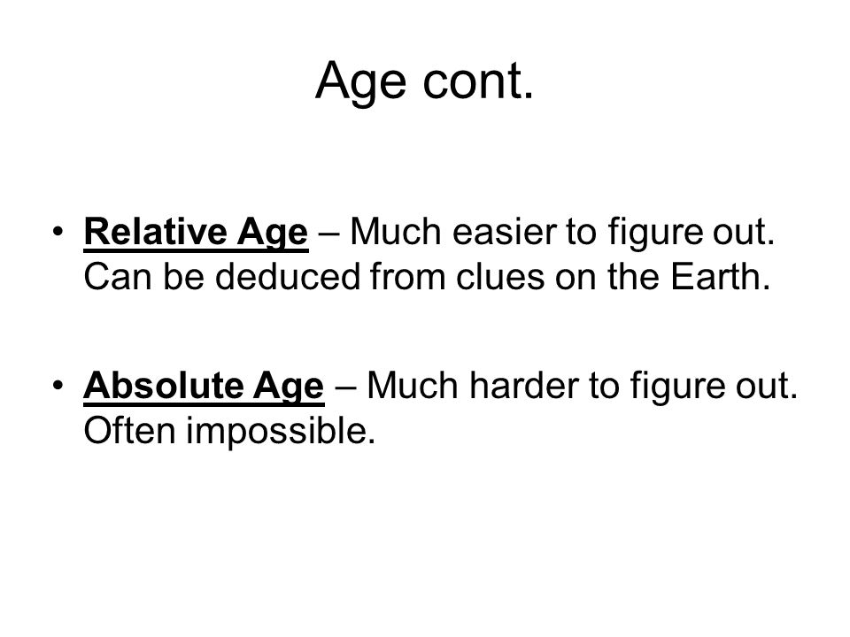 RELATIVE AGE What are the ways to tell RELATIVE AGE.