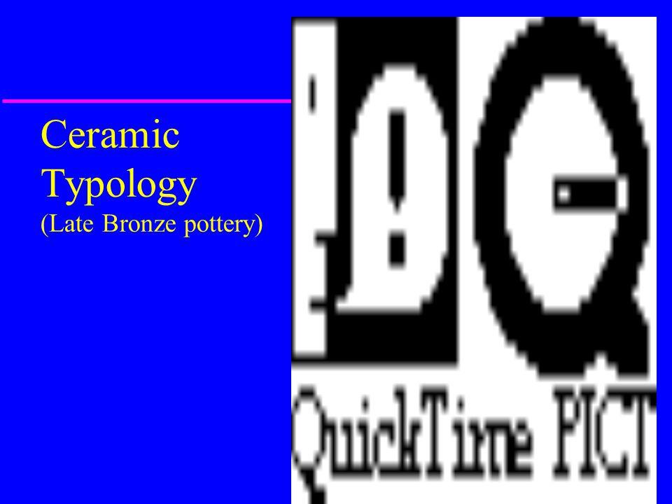 Ceramic Typology (Late Bronze pottery)