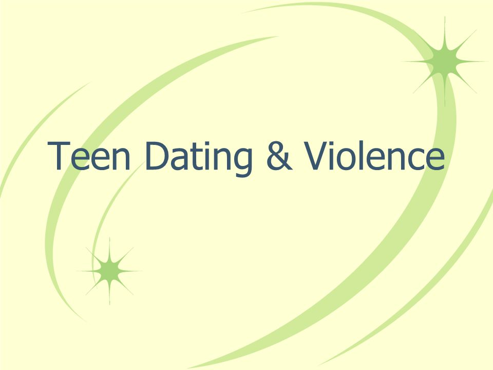Teen Dating & Violence