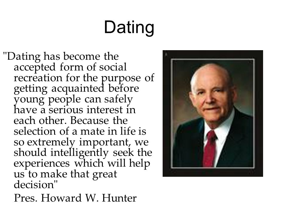 Dating Dating has become the accepted form of social recreation for the purpose of getting acquainted before young people can safely have a serious interest in each other.