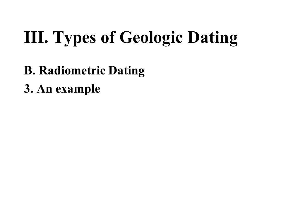 III. Types of Geologic Dating B. Radiometric Dating 3. An example
