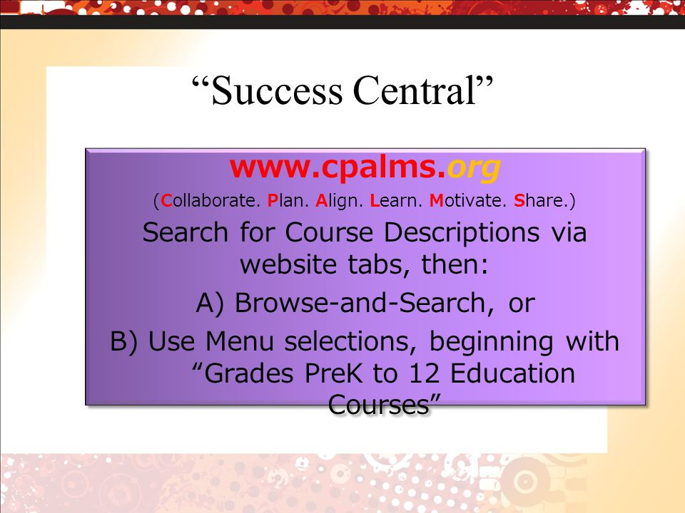 Success Central www.cpalms.org (Collaborate. Plan.
