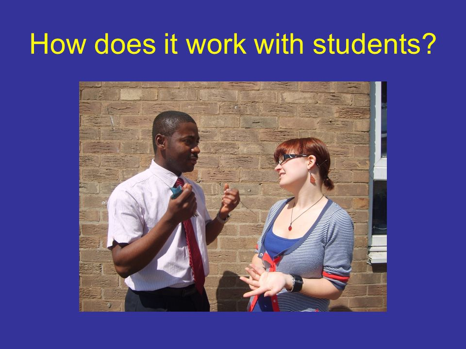 How does it work with students?