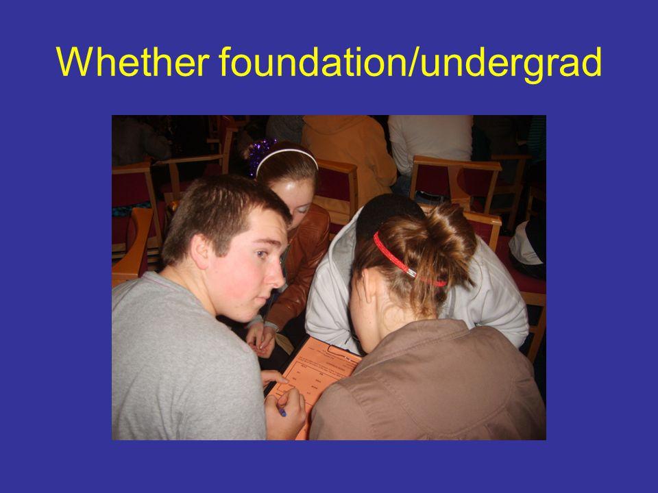Whether foundation/undergrad