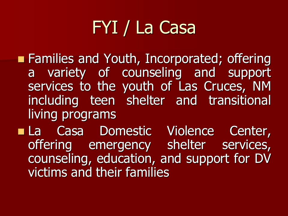 FYI / La Casa Families and Youth, Incorporated; offering a variety of counseling and support services to the youth of Las Cruces, NM including teen sh