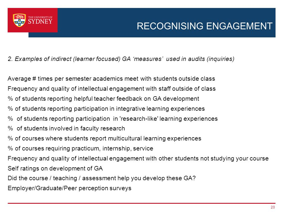 RECOGNISING ENGAGEMENT 2. Examples of indirect (learner focused) GA measures used in audits (inquiries) Average # times per semester academics meet wi