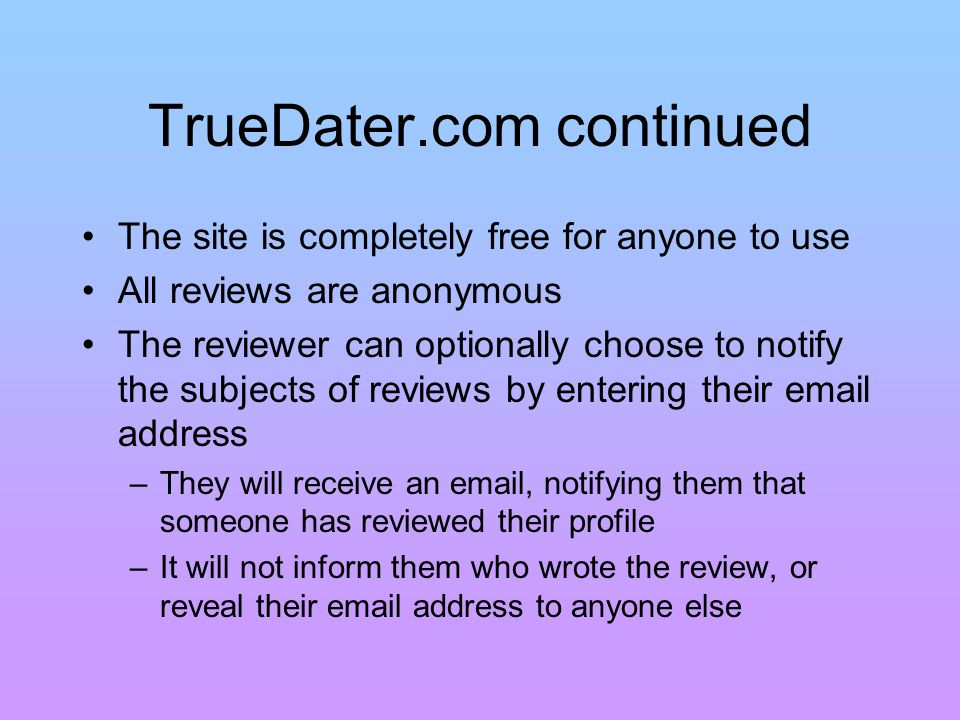 Potential Problems with TrueDater Unlike EBays online reputation system, TrueDater is not built into the dating sites themselves How will people know about it.