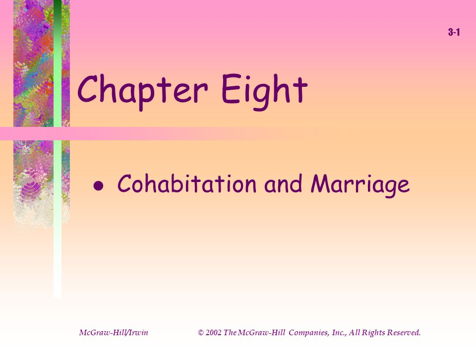 8-1 McGraw-Hill © 2002 The McGraw-Hill Companies, Inc., All Rights Reserved Chapter Eight l Cohabitation and Marriage McGraw-Hill/Irwin © 2002 The McG