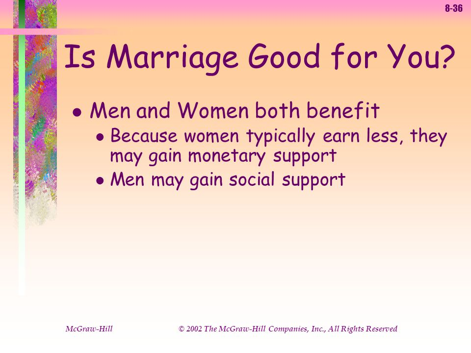 8-36 McGraw-Hill © 2002 The McGraw-Hill Companies, Inc., All Rights Reserved Is Marriage Good for You.