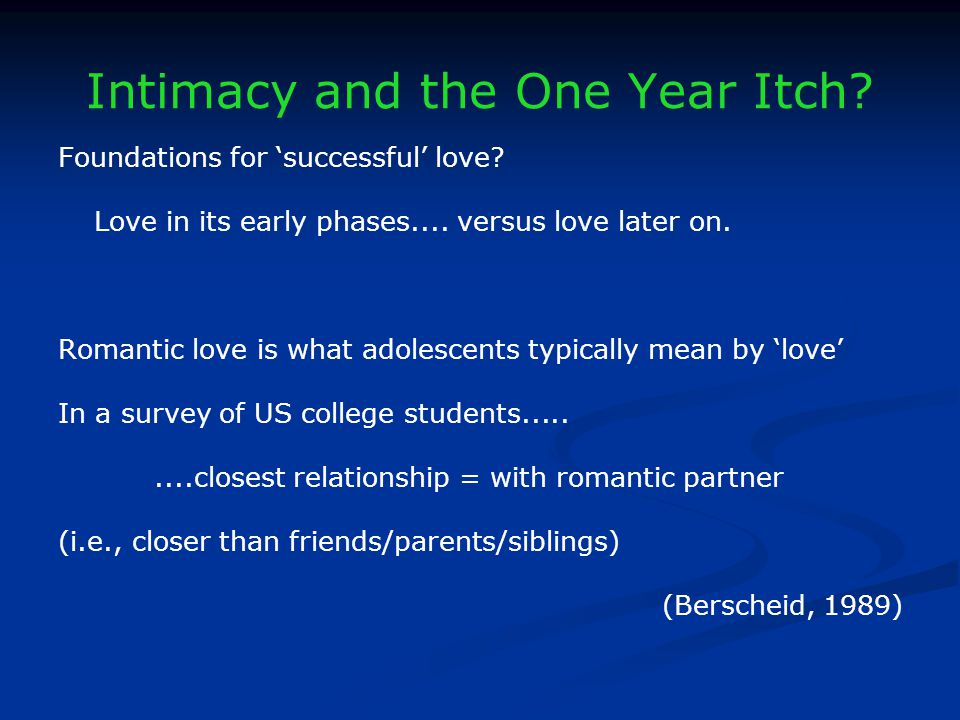 Intimacy and the One Year Itch. Foundations for successful love.