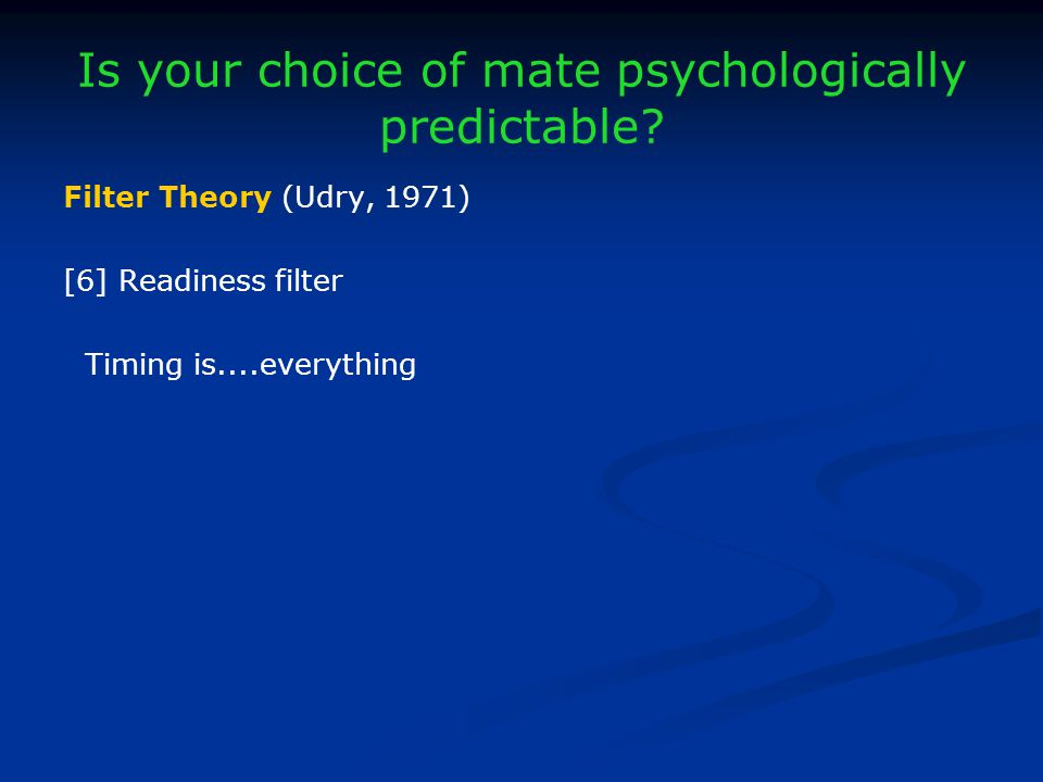 Is your choice of mate psychologically predictable.