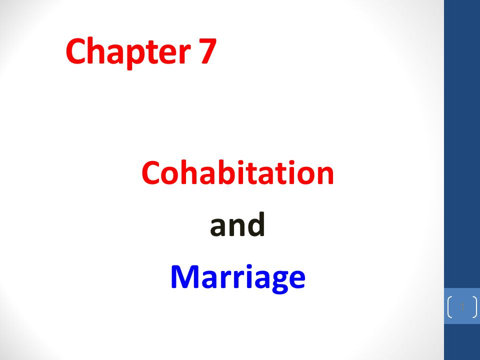 Chapter 7 Cohabitation and Marriage 1