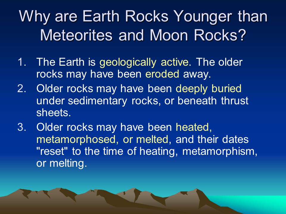 Why are Earth Rocks Younger than Meteorites and Moon Rocks.