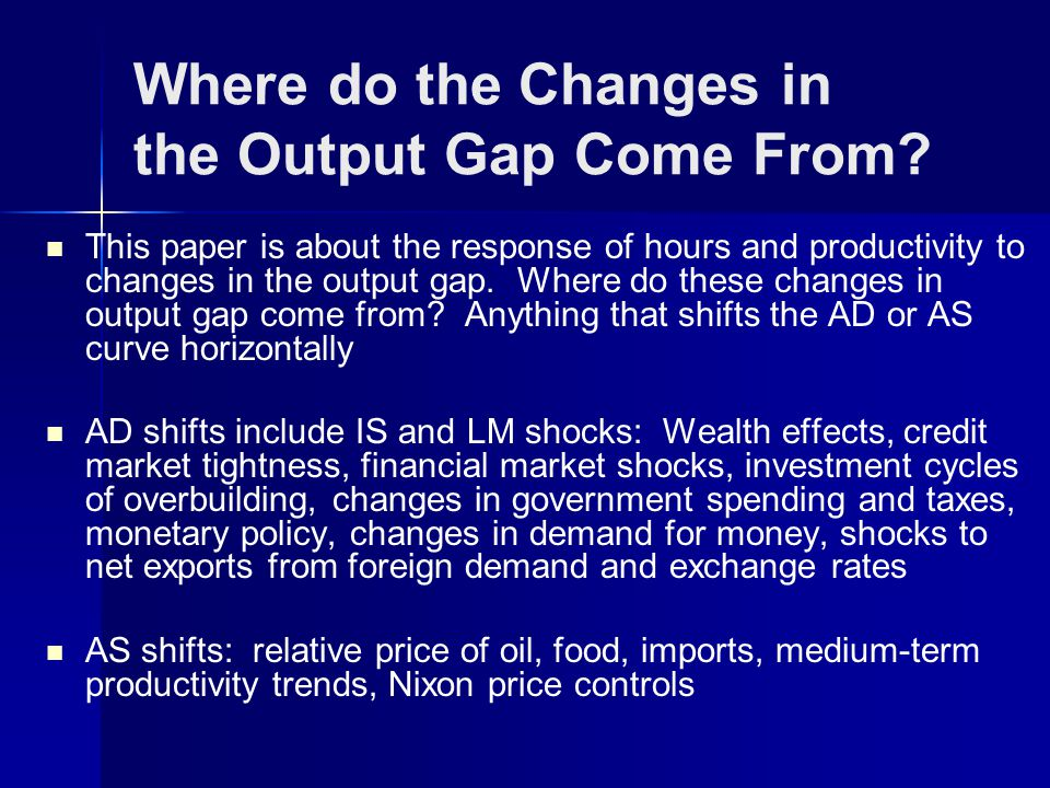 Where do the Changes in the Output Gap Come From.