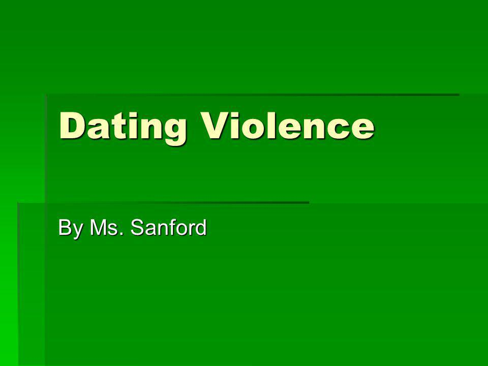 Dating Violence By Ms. Sanford