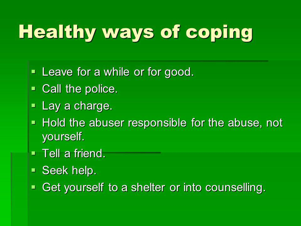 Healthy ways of coping Leave for a while or for good.