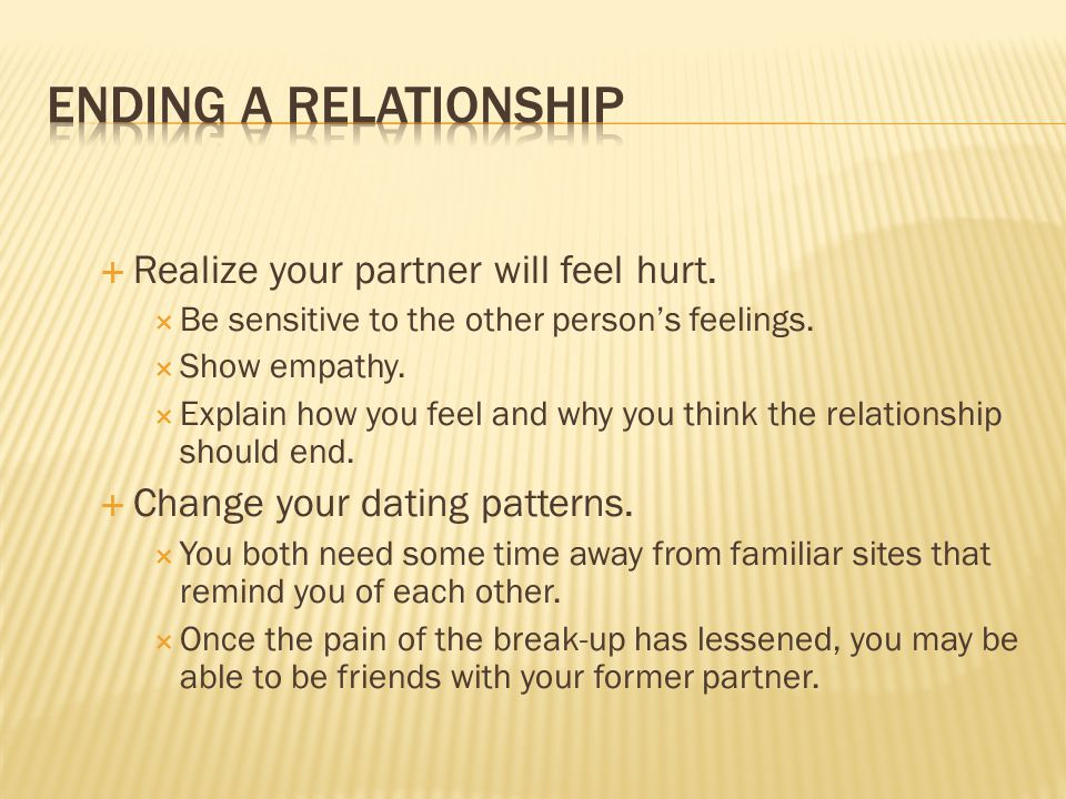 Realize your partner will feel hurt.Be sensitive to the other persons feelings.