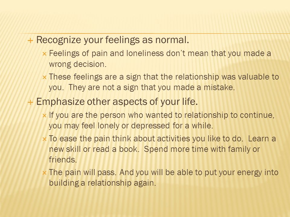 Recognize your feelings as normal.