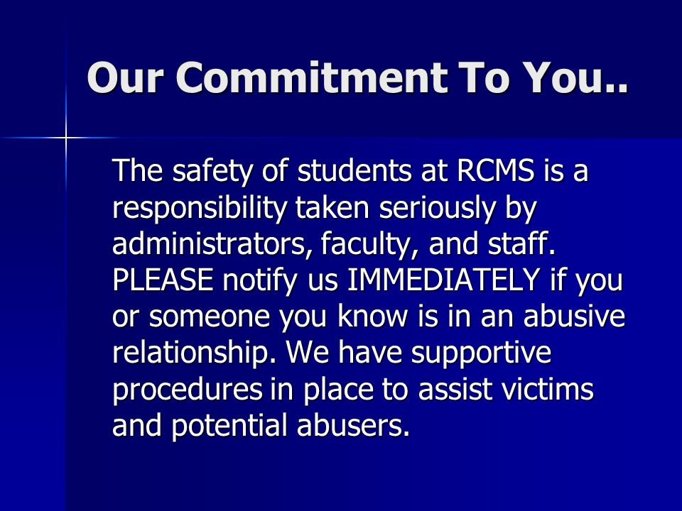 Our Commitment To You.. The safety of students at RCMS is a responsibility taken seriously by administrators, faculty, and staff. PLEASE notify us IMM