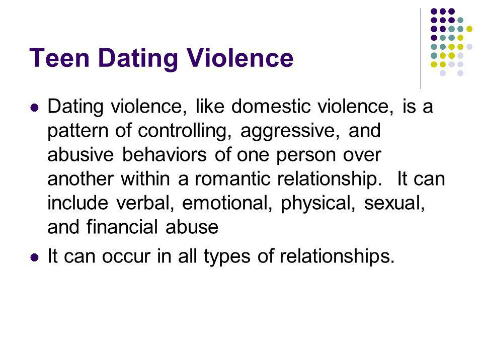 Patterns of Abuse Many people who are the target of dating violence find that the abuse occurs in a distinct pattern that is repeated over and over again.
