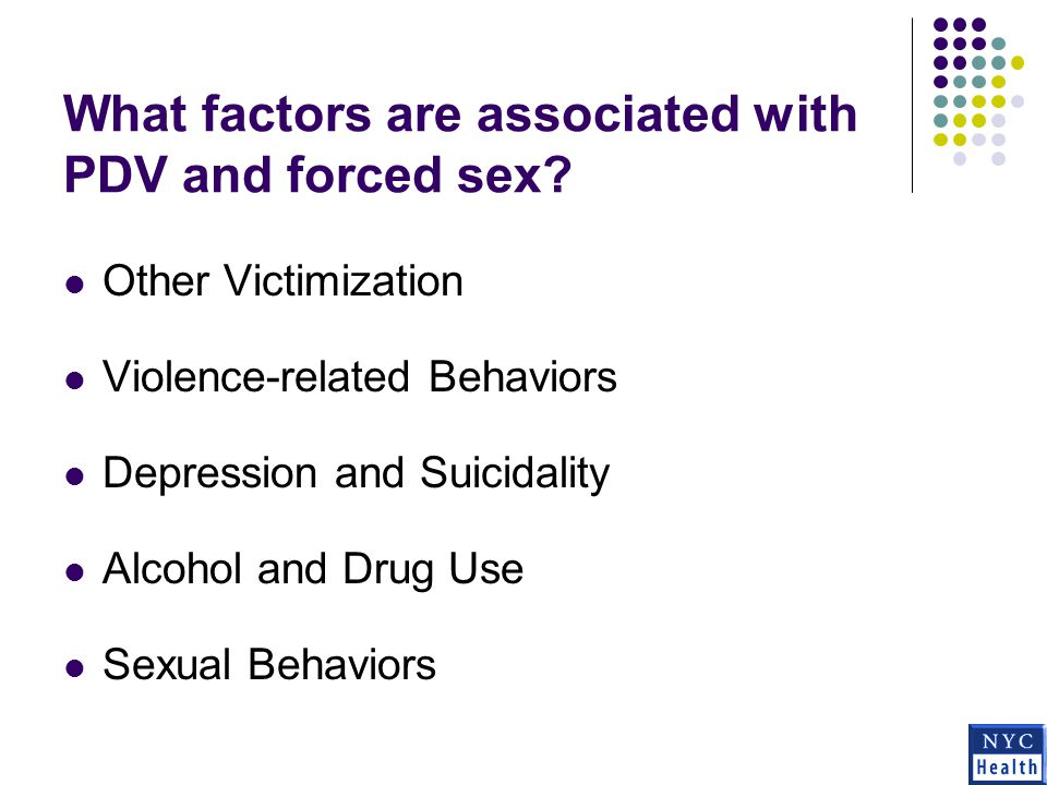 What factors are associated with PDV and forced sex.