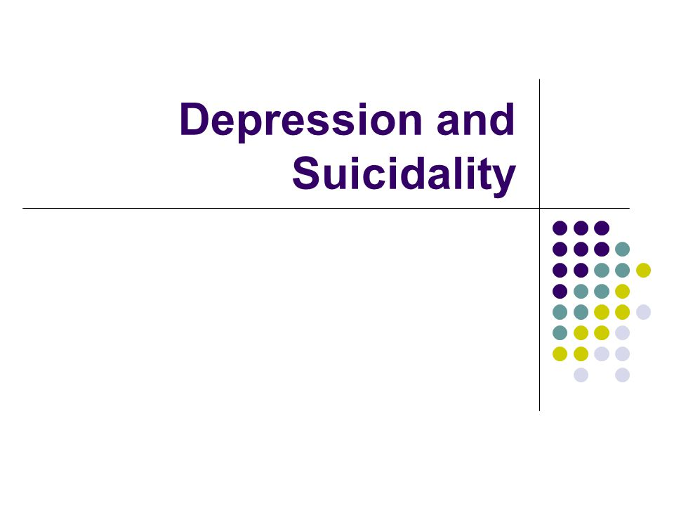 Depression and Suicidality