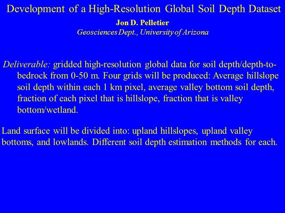 Development of a High-Resolution Global Soil Depth Dataset Jon D.