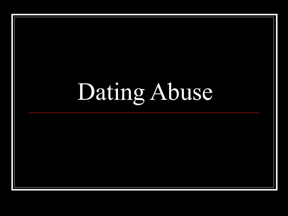 Dating Abuse