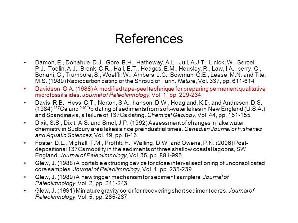 References Damon, E., Donahue, D.J., Gore, B.H., Hatheway, A.L., Jull, A.J.T., Linick, W., Sercel, P.J., Toolin, A.J., Bronk, C.R., Hall, E.T., Hedges, E.M., Housley, R., Law, I.A., perry, C., Bonani, G., Trumbore, S., Woelfli, W., Ambers, J.C., Bowman, G.E., Leese, M.N.