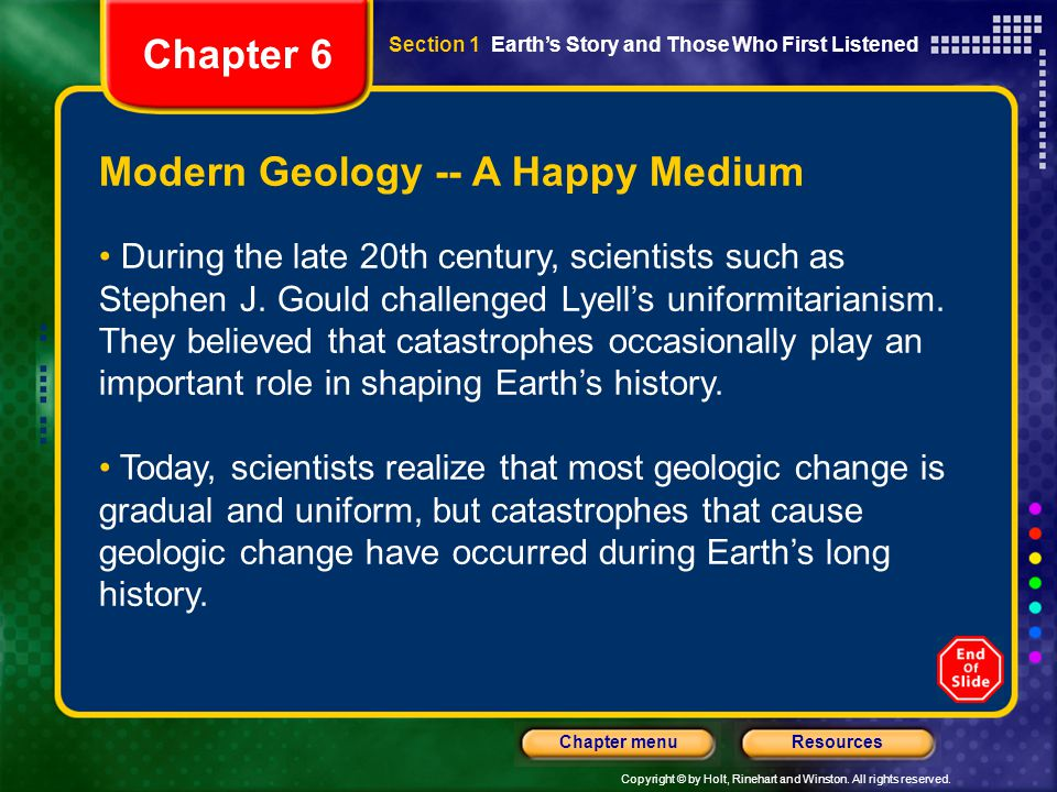 Copyright © by Holt, Rinehart and Winston. All rights reserved. ResourcesChapter menu Modern Geology -- A Happy Medium During the late 20th century, s