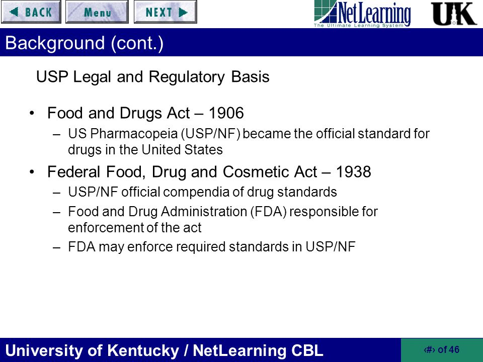 University of Kentucky / NetLearning CBL 25 of 46 Risk Level Classifications of Compounded Sterile Products (cont.) Quality Assurance –Routine disinfection of the direct compounding environment to minimize microbial surface contamination –Visual conformation that personnel are properly garbed with hair covers, gloves, masks, etc.