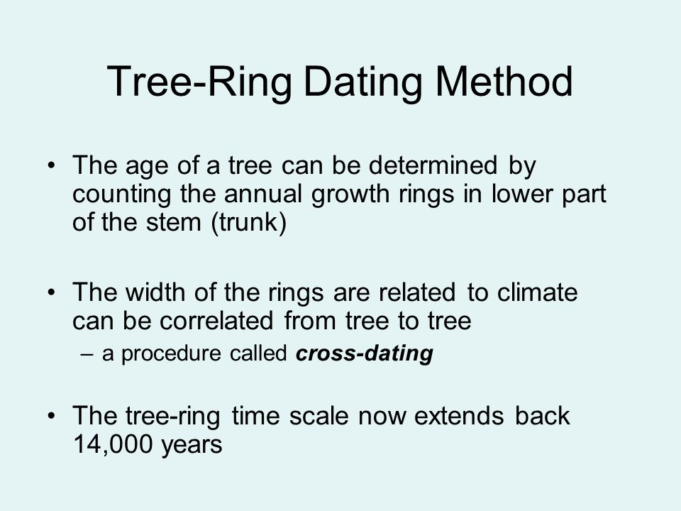 The age of a tree can be determined by counting the annual growth rings in lower part of the stem (trunk) The width of the rings are related to climat