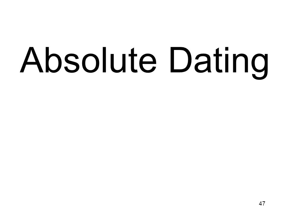 47 Absolute Dating