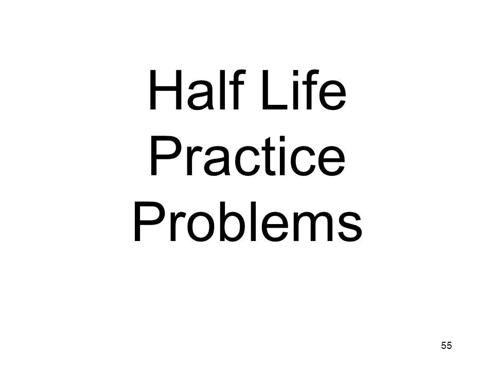 55 Half Life Practice Problems