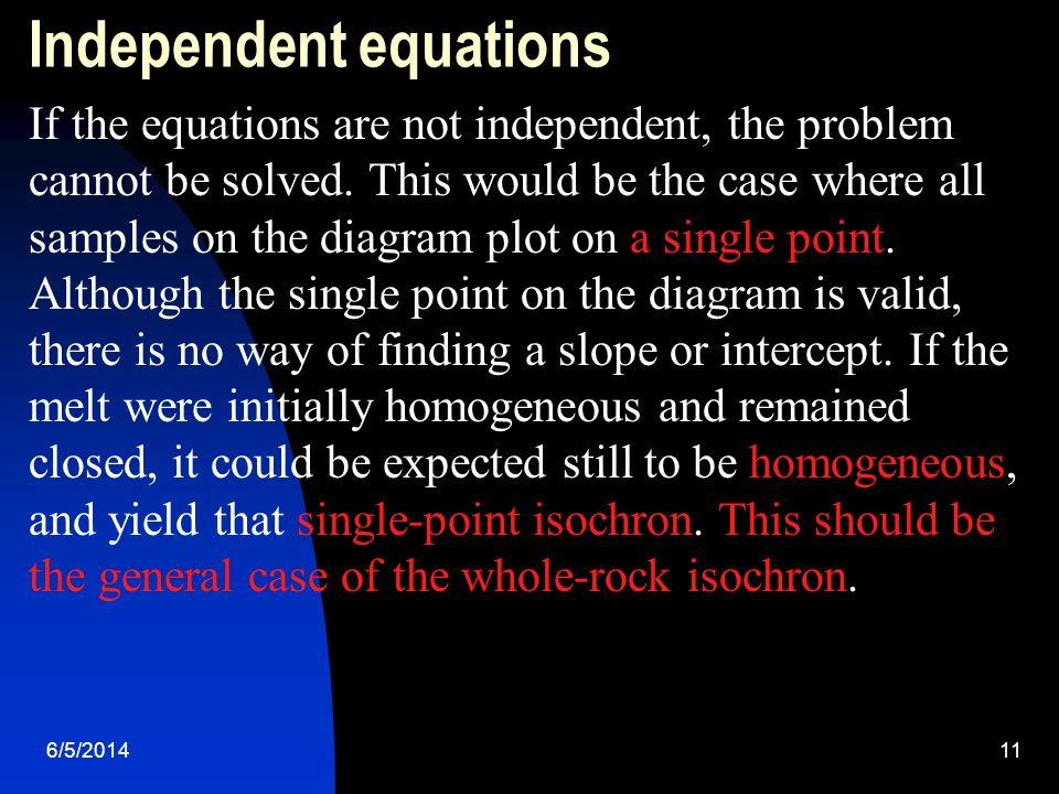 6/5/201411 Independent equations If the equations are not independent, the problem cannot be solved.