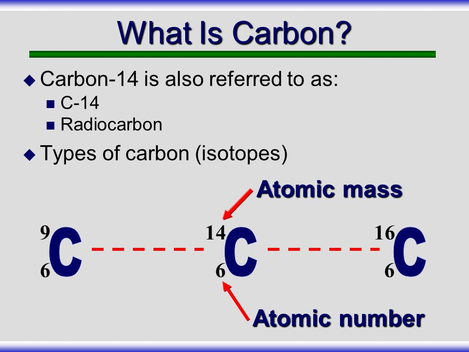 An atom is generally stable if the number of protons equals the number of neutrons in the nucleus Unstable isotopes (Atoms) Atom (Isotope)ProtonsNeutrons Stable Carbon 66 Stable Nitrogen 77 Stable Oxygen 88 Carbon 14 6 8