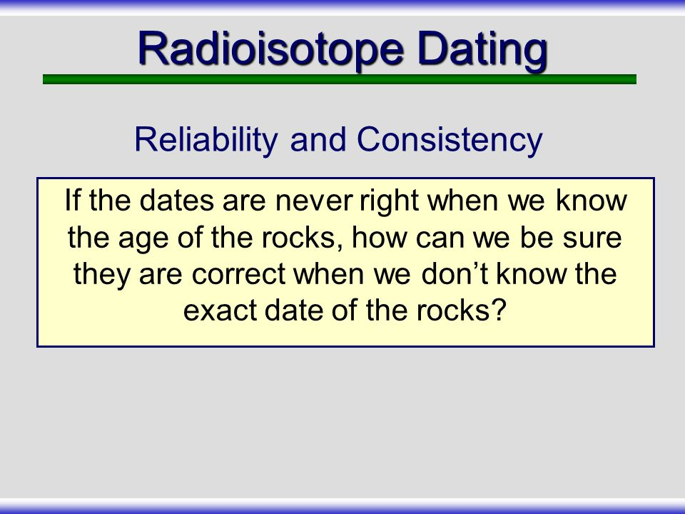 When the same rock is dated by more than one method, it will often yield different ages.