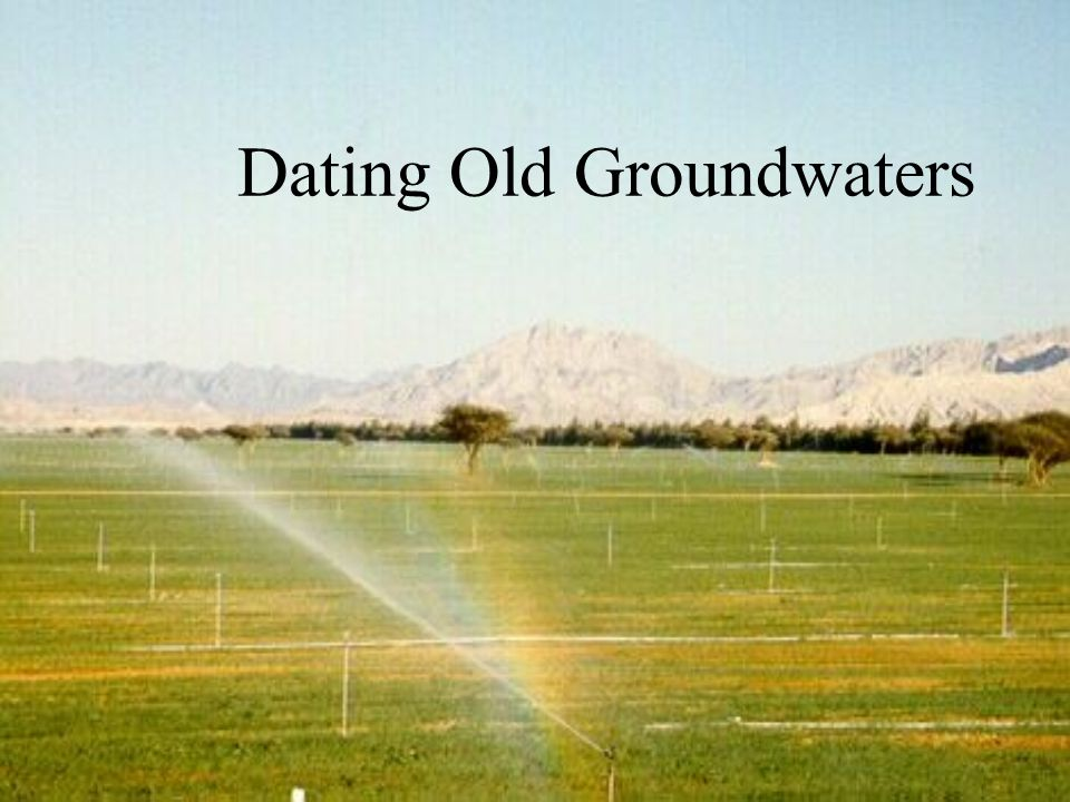 Dating Old Groundwaters