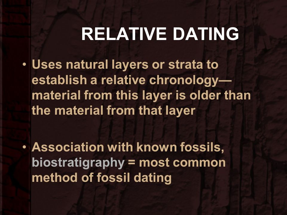 DATING CONCEPTS PALEONTOLOGY = study of ancient life through the fossil record Anthropology & Paleontology -- interested in establishing a chronology