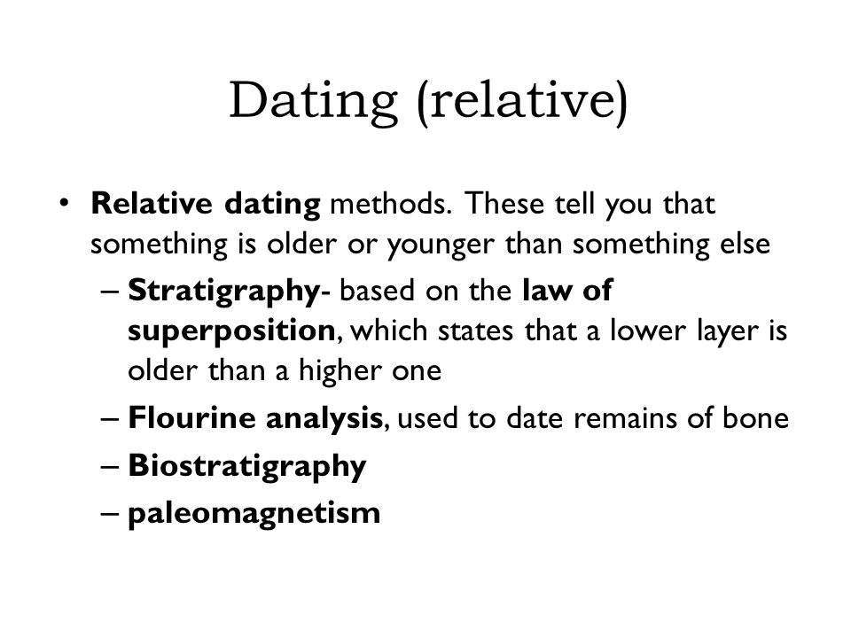 Dating (absolute) Absoulte dating methods – Chronometric (Absolute) dating methods are based on calendar years – K/Ar, or potassium argon method used to date materials in the 5-1 mya range – Carbon-14 method used to date organic material extending back to 75,000 years – Thermoluminescence – Uranium series dating – Electron spin resonance (ESR)